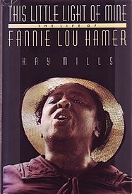 <em>This little light of mine : the life of Fannie Lou Hamer</em>