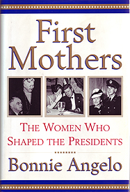 <em>First mothers : the women who shaped the presidents</em>